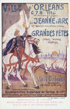 Reproduction de l'affiche éditée pour les fêtes de Jeanne d'Arc 1912, par le comité des fêtes d'Orléans.