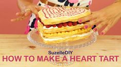 Suzelle DIY: How to make a heart tart - All 4 Women Valentines Food, Beautiful Wedding Cakes, Vegetarian Cooking, Creative People, Perfect Food, Diy Food, Street Food, Vanilla Cake, Tart