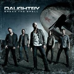 Break The Spell - Daughtry. I WANT THIS ALBUM! Favourites: Crawling Back To You, Outta My Head
