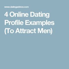 Online dating profile examples to attract men