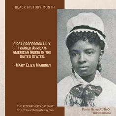 Black History Month - Mary Eliza Mahoney, First African-American Nurse You are in the right place about American History timeline Here we offer you the most beautiful pictures about the American Histo Black History Month Facts, Black History Quotes, Black History Books, Black History Month People, Black History Inventors, African American History Month, American History Lessons, African American Women, African History