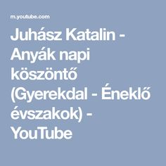 Juhász Katalin - Anyák napi köszöntő (Gyerekdal - Éneklő évszakok) - YouTube