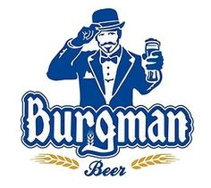 Atualmente a Cervejaria Burgman oferece em seu cardápio três variedades de cervejas gourmet: a Lager Beer é uma cerveja leve e cristalina de baixa fermentação e aroma floral acentuado; a Flanders Red é feita a partir de uma das receitas mais antigas produzidas na Bélgica, de tonalidade avermelhada, alta fermentação e paladar caramelizado; e para quem aprecia cervejas de paladar encorpado, a Stout é uma cerveja escura de alta fermentação com notas de malte torrado.
