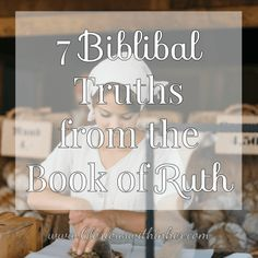 7 Biblical Truths from the Book of Ruth Thumb