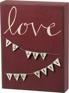 "Red Box Sign - Love is all you need.  SIZE: 6"" x 8"" #OnTheShowroomFloor #Red #Box #Sign #Love #NEW #StillGoode"