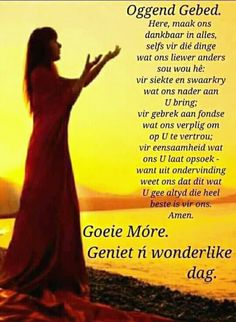 Oggend gebed Good Morning Wishes, Good Morning Quotes, Evening Greetings, Goeie More, Afrikaans Quotes, Special Quotes, Spiritual Inspiration, Bible Verses, Poems