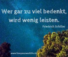 """Mit anderen Worten: """"Just do it!""""  #machen #schiller #zitat #freeyourworklife #Ziele #Sprüche #Erfolg"""