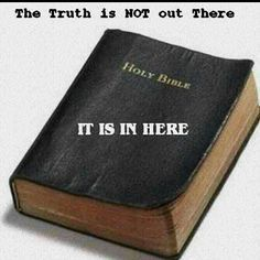 Where to find the truth! Note: Jesus says He is the Way, The Truth and The Life. His word is found in The Holy Bible! Christian Faith, Christian Quotes, Christian Warrior, Christian Friends, Christian Pictures, Christian Humor, Way Of Life, The Life, Real Life