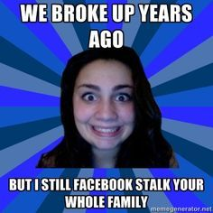 Stalker Ex-Girlfriend Meme. Maybe not years. But still stalks and harasses a 9 year old at school. Pathetic excuse for a human being. Now Quotes, Funny Quotes, Funny Memes, Hilarious, Stalker Meme, Stalker Quotes, Jealous Ex, Crazy Ex Girlfriends, Crazy Ex Girlfriend Meme