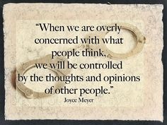 Don't let others control your thoughts and opinions.