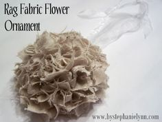 Rag Fabric Flower Ornament DIY. (Would probably leave as a ball instead of cutting in half)