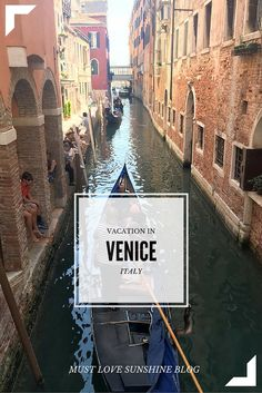 Vacation in Venice, Italy || Must Love Sunshine Blog https://mustlovesunshine.wordpress.com/2016/07/09/why-venice-italy-is-an-amazing/