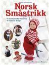 Norsk småstrikk; fra tradisjonsrike klassikere til moderne design