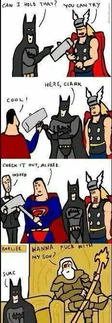 Not sure I agree Batman is worthy, I will have to think on it, but it did make me giggle