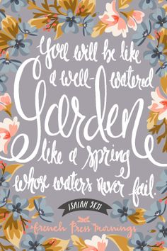 You will be like a well-watered garden like a spring whose waters never fail Isaiah Bible Verses Quotes, Bible Scriptures, Scripture Art, French Press Mornings, Lord And Savior, God Is Good, Christian Quotes, Christian Women, Word Of God
