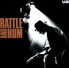 U2 Rattle and Hum. Really hit their stride with this one. Pompous, yes, but magnificent.