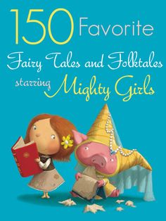 A Mighty Girl features 150 Fairy Tales and Folktales starring courageous, smart, and all-around Mighty Girls! Introduce your children to a few new legends like Thunder Rose, Pirate Girl, Doña Flor, The Seven Chinese Sisters, Mulan, Brave Margaret, and many more inspiring heroines at http://www.amightygirl.com/books/fiction/fairy-tales-folktales