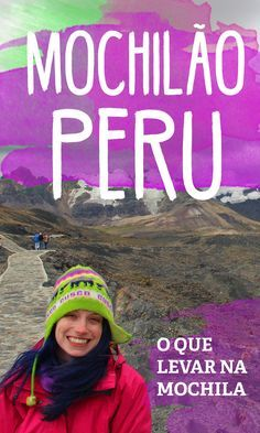 O que levar na mochila em um mochilão no Peru? Veja a lista de itens para viagem ao Peru, Chile e Bolívia!