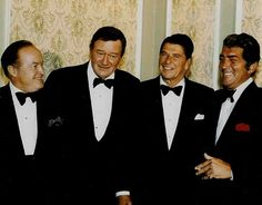 If I have to tell you, you don't need to know. ;) - Bob Hope, John Wayne, Ronald Reagan, Dean Martin! I get an A+