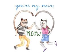 Hey, I found this really awesome Etsy listing at https://www.etsy.com/listing/150828691/youre-my-main-meow-greeting-card