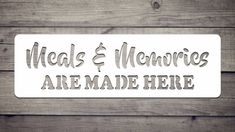 Meals And Memories Are Made Here - White / 15\