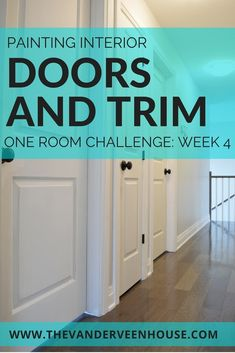 Painting Interior Doors and Trim: One Room Challenge Week 4 • The Vanderveen House #homeimprovement #painting #interiordecor