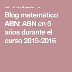Blog matemático ABN: ABN en 5 años durante el curso 2015-2016