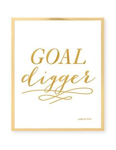 Motivational Quotes : Goal Digger - Art Print - Inspirational Wall Art - Motivational - Gold - Typography - Goals - Work - Hustle - Boss - Hall Of Quotes Sassy Quotes, Quotes To Live By, Me Quotes, Motivational Quotes, Goal Digger, Think, Words Worth, Inspirational Wall Art, Beautiful Words