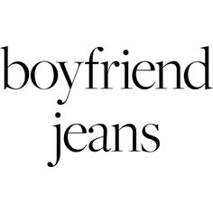 BoyfriendJeans1 ❤ liked on Polyvore featuring phrase, quotes, saying and text