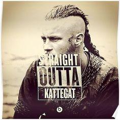 'straight outta kattegat' Poster by Travis Vikings, Vikings Travis Fimmel, Ragnar Lothbrook, King Ragnar, Lagertha Lothbrok, Viking Longship, Viking Character, Viking Quotes, Viking Series