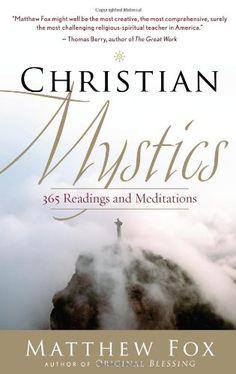 Christian Mystics: 365 Readings and Meditations by Matthew Fox http://www.amazon.com/dp/1577319524/ref=cm_sw_r_pi_dp_esTyub19GWV6J