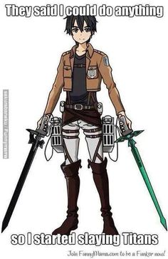 Shingeki no Kyojin/ Sword Art Online Kirito would rock at slaying titans. On the flip side, if Levi were playing SAO, he'd OWN that game.
