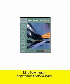 Macroeconomics  A Contemporary Introduction Wall Street Journal Edition - Textbook Only (9780005096628) William A McEachern , ISBN-10: 0005096626  , ISBN-13: 978-0005096628 ,  , tutorials , pdf , ebook , torrent , downloads , rapidshare , filesonic , hotfile , megaupload , fileserve