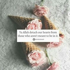 Ya Allah detach our hearts form those who aren't meant to be in it. Islamic Qoutes, Islamic Teachings, Islamic Inspirational Quotes, Muslim Quotes, Religious Quotes, Arabic Quotes, Beautiful Islamic Quotes, Beautiful Prayers, Allah Quotes