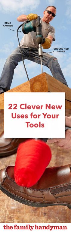 22 Clever New Uses for Your Tools