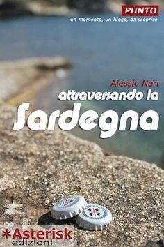 Attraversando la Sardegna, il primo ebook di Asterisk edizioni http://www.asteriskedizioni.it/products-page/punto/attraversando-la-sardegna/#