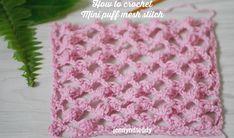how to crochet easy beginner mini puff mesh  crochet stitch..