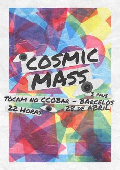 Description - Gig poster for Cosmic Mass Type - Rock Music Location - CCOBar, Barcelos, Portugal