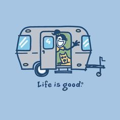 life is good: travel trailer