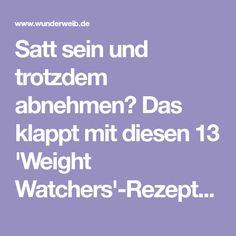 Satt sein und trotzdem abnehmen? Das klappt mit diesen 13 'Weight Watchers'-Rezepten, die wir dir kostenlos bieten. Jetzt schnell ausprobieren.