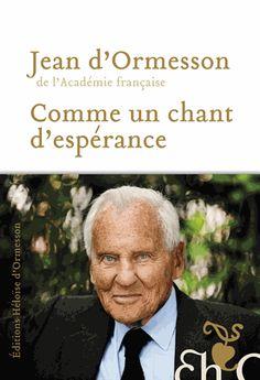 Comme un chant d'espérance. Jean d' Ormesson - Decitre - 9782350872766 - Livre