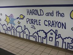 Harold and the School Mural .  I don't know when this would be feasible but it would be awesome to let kids draw all over the wall