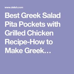 Best Greek Salad Pita Pockets with Grilled Chicken Recipe-How to Make Greek…