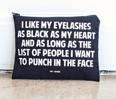 Black Eyelashes, Black Heart Pouch LOL omg best makeup bag ever True Words, Gifts For Makeup Lovers, Me Quotes, Funny Quotes, Famous Quotes, Punch In The Face, Fashion Mode, Black Heart, True Stories