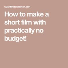 How to make a short film with practically no budget!