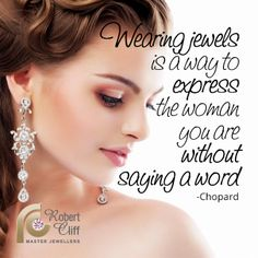 This is probably why men keep buying it when we want it - to keep us quiet! #chopard #beauty #fashionquote #jewelleryquote #jewelryquote #jewellery #jewelry #jewels #woman #beautyquote #fashion #accessory #trend