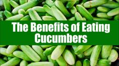 The Benefits of Eating Cucumbers