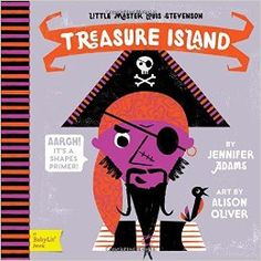Treasure Island: A BabyLit® Shapes Primer (BabyLit Books): Jennifer Adams, Alison Oliver: 9781423640202: Amazon.com: Books