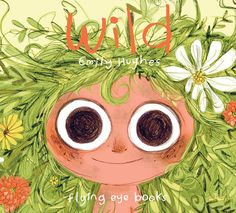 Wild by Hawaiian-born, British-based illustrator Emily Hughes   The Best Children's Books and Picture-Books of 2014 | Brain Pickings