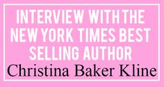 The Orphan Train: an inside chat with the author Christina Baker Kline.